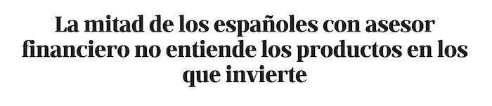 La mitad de los españoles no entiende los productos financieros en los que invierte