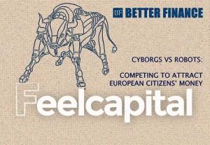 Robo-Investing, Cyborgs vs. Robots, compitiendo para atraer el dinero de los ciudadanos europeos